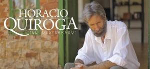 La vida de Horacio Quiroga llegará a la pantalla de Canal 12