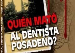 "Libro: ""¿Quién mató al dentista posadeño?"" presentarán el miércoles"