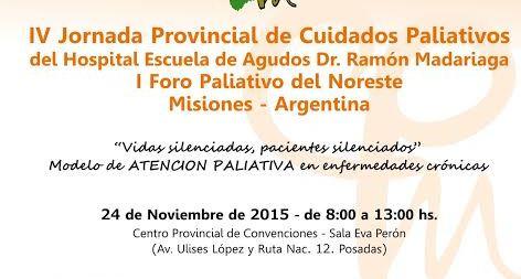 IV Jornada Provincial de Cuidados Paliativos del Hospital Escuela. I Foro Paliativo del Noreste Misiones Argentina