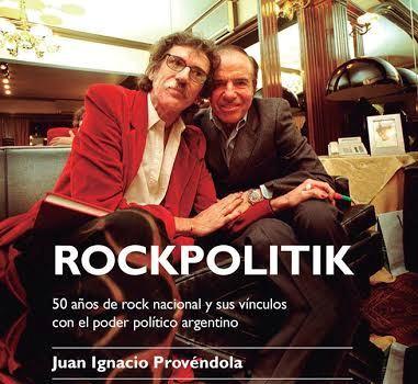 Rockpolitik: Esta noche presentan el libro que cruza las dos mayores pasiones argentinas