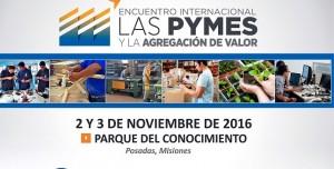 Continúan las inscripciones para el Evento Internacional  de Pymes que se realizará el 2 y 3 de noviembre en Posadas