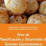Aseguran que el Foro de Planificación del Turismo Gastronómico permitirá poner en valor internacional la gastronomía misionera