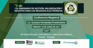 Conferencia magistral dictará Gustavo Fernández Protomastro en Posadas en el 2do. Seminario de Residuos Electrónicos