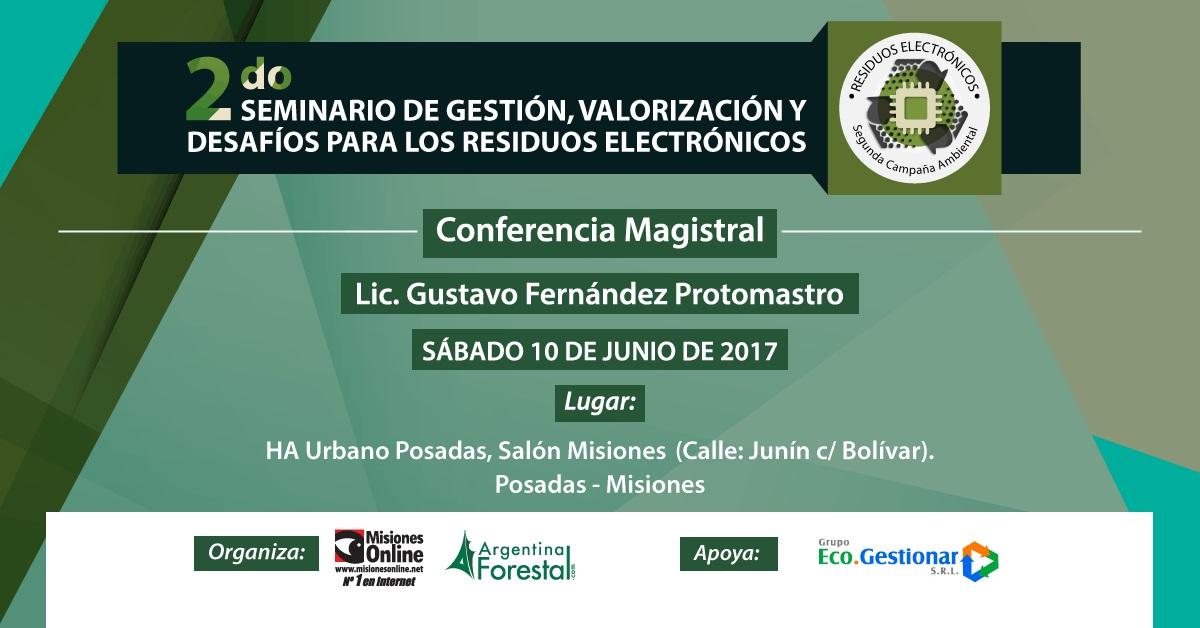 Conferencia magistral dictará Gustavo Fernández Protomastro en Posadas en el Segundo Seminario de Residuos Electrónicos
