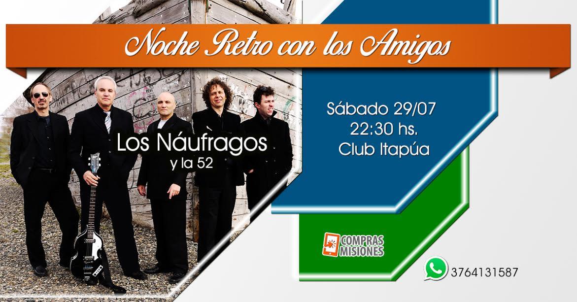 Los Náufragos vuelven a Misiones para hacer bailar a los amigos, adquirí tus entradas en Compras Misiones