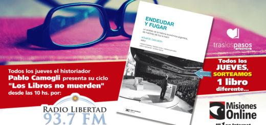 """""""Los libros no muerden"""": Misiones Online hoy sorteará un ejemplar de """"Endeudar y Fugar"""""""