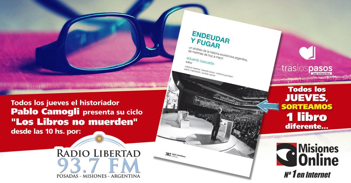 «Los libros no muerden»: Misiones Online hoy sorteará un ejemplar de «Endeudar y Fugar»
