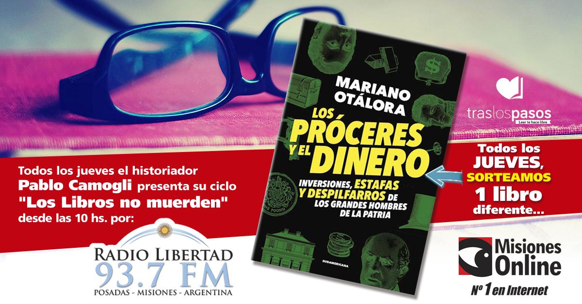 """""""Los libros no muerden"""": Hoy Misiones Online sorteó un ejemplar de «Los Próceres y el dinero», y el ganador es…"""