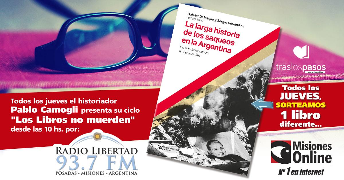 """""""Los libros no muerden"""": El concurso por un ejemplar de """"La larga historia de los saqueos en la Argentina"""" lo ganó…"""