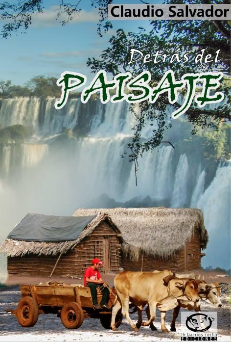 """Hoy se presenta el libro """"Detrás del Paisaje"""" en Puerto Iguazú"""