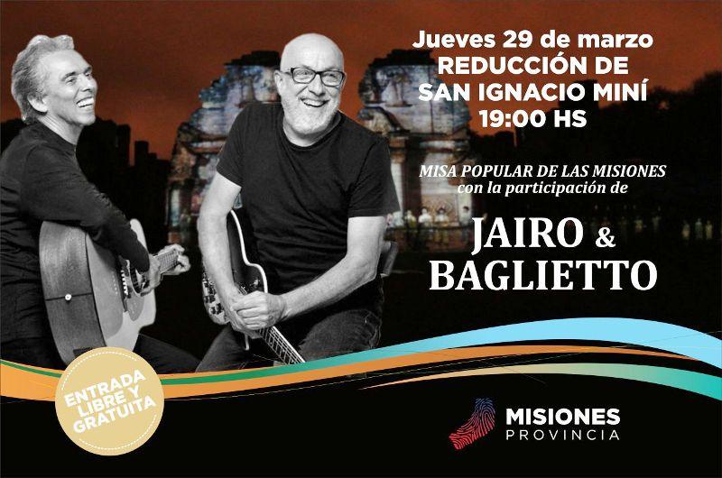 Jairo & Baglieto se presentarán el Jueves Santo, en la Misión Jesuítica de San Ignacio Miní