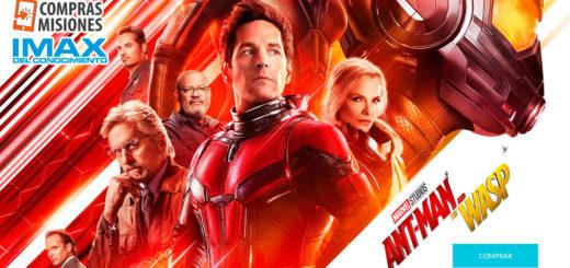 Ant-Man and The Wasp, otra de Marvel Studios que se estrena en el Mundo y en el IMAX…Adquirí las entradas en Compras Misiones