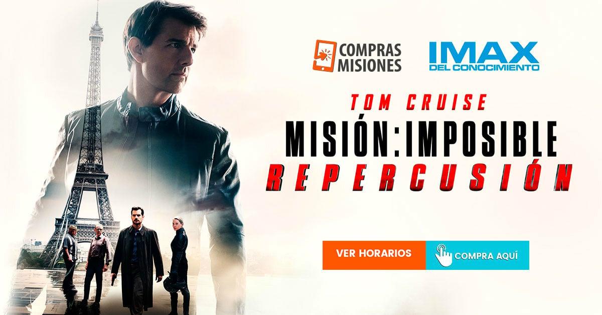 Sábado ideal para el IMAX: Te espera Misión Imposible Repercusión… Las entradas las adquirís por Internet en Compras Misiones