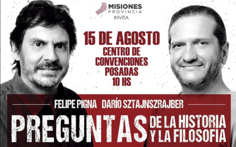 Felipe Pigna y Darío Sztajnszrajber regresan a Misiones