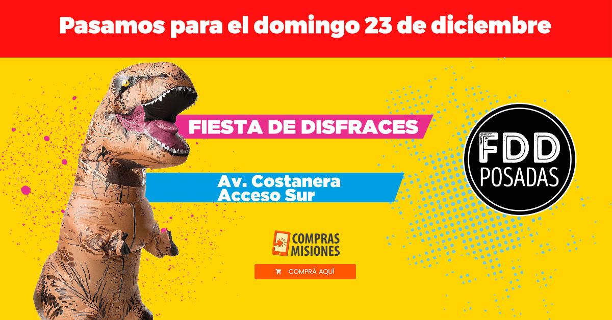 La FDD Fiesta de Disfraces Posadas se realizará el domingo 23…Adquirí las entradas en Compras Misiones