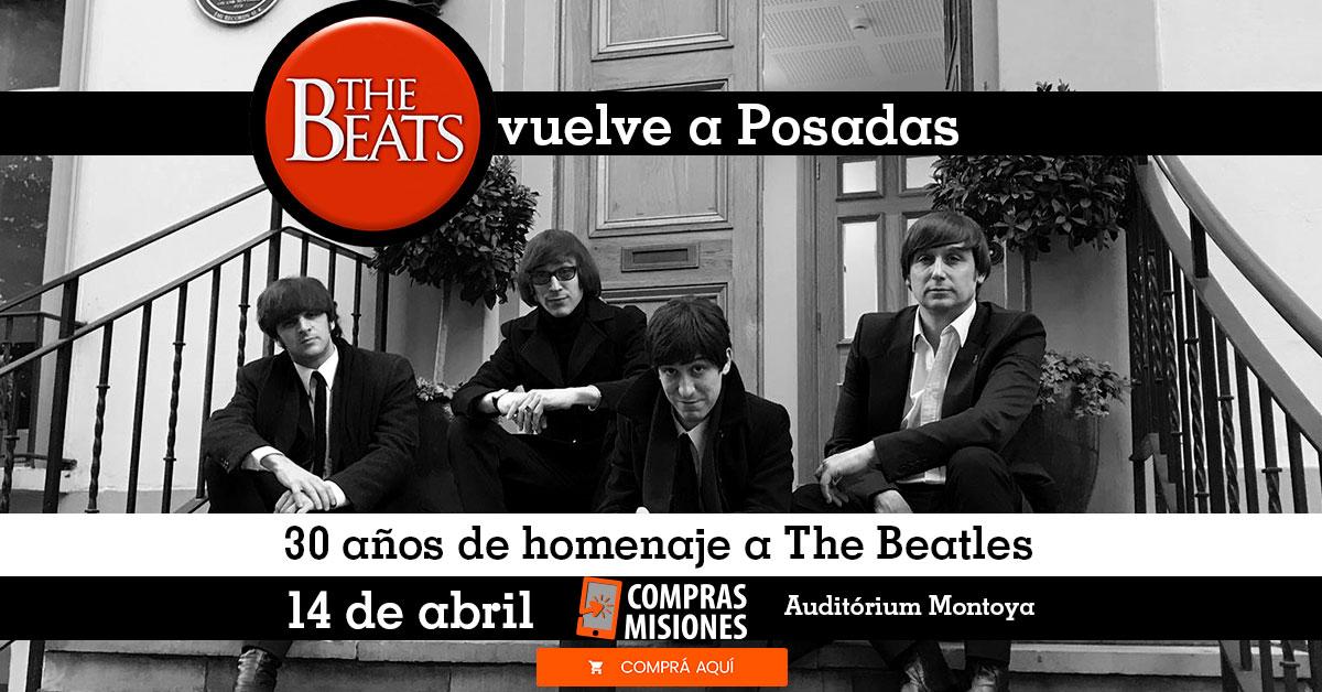 """The Beats presentará en Posadas """"30 Años de Homenaje a The Beatles""""… Adquirí aquí las entradas por Internet"""