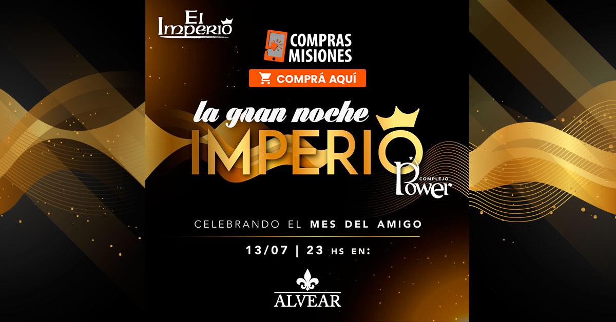 La gran noche Imperio del Complejo Power llega a Salones Alvear…Ingresá aquí y adquirí las entradas por Internet