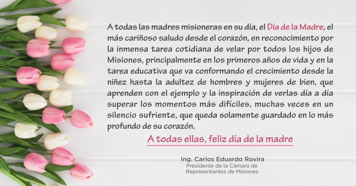 Desde la Cámara de Representantes de la Provincia de Misiones saludan a todas las madres en su día