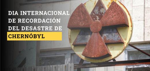 ¿Por qué se conmemora hoy el Día Internacional de Recordación del Desastre de Chernóbyl?