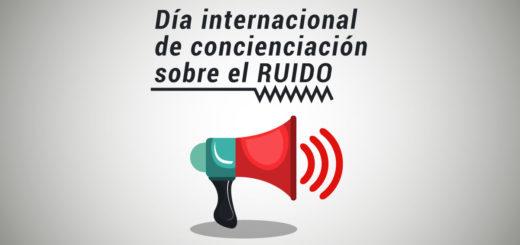 ¿Por que se conmemora hoy el Día Internacional de Concienciación sobre el Ruido?