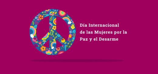 ¿Por qué se celebra hoy el Día Internacional de la Mujer por la Paz y el Desarme?