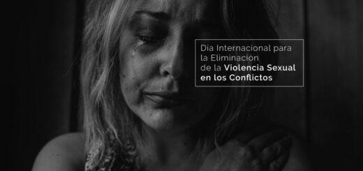¿Por qué se conmemora hoy el Día Internacional para la Eliminación de la Violencia Sexual en los Conflictos?