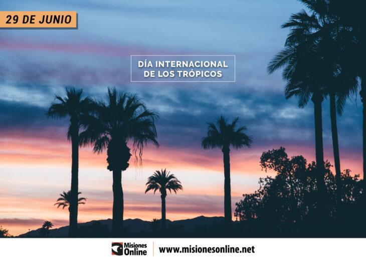 ¿Por qué se celebra hoy el Día Internacional de los Trópicos?