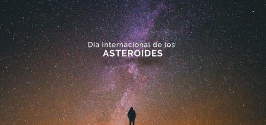 ¿Por qué se conmemora hoy el Día Internacional de los Asteroides?