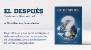 """""""El turismo se convertirá en una industria de la demanda, ya no de la oferta"""", Gustavo Santos y Michel Durrieu presentaron su flamante libro"""
