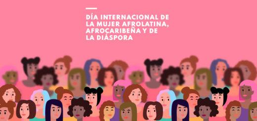 ¿Por qué se conmemora hoy el Día internacional de la mujer Afrolatina, Afrocaribeña y de la diáspora?