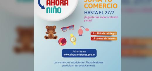 """Misiones sumó el """"Ahora Niño"""" e invitan a los comercios a sumarse"""