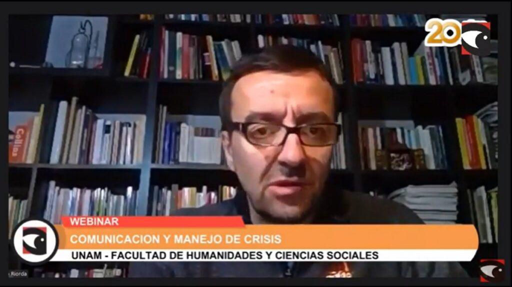 """""""Cada crisis es un pequeño fin del mundo para quien la vive"""" afirmó Mario Riorda en el primer webinar sobre Comunicación de Crisis y de Riesgo"""