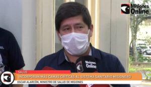 """Misiones refuerza sus unidades de terapia intensiva: """"siempre trabajamos para que nuestro sistema sanitario no esté colapsado"""", afirmó Alarcón"""