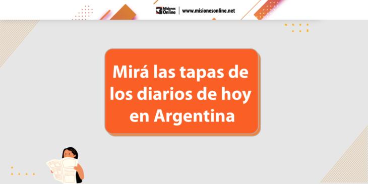 Las tapas de los diarios de hoy en Argentina   Miércoles 21 de julio